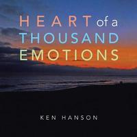 Heart of a Thousand Emotions by Ken Hanson image