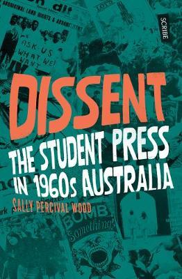 Dissent: The Student Press in 1960s Australia by Sally Percival Wood image