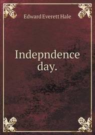 Indepndence Day by Edward Everett Hale