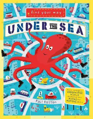 Find Your Way Under the Sea by QED Publishing