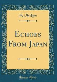 Echoes from Japan (Classic Reprint) by M McLean image