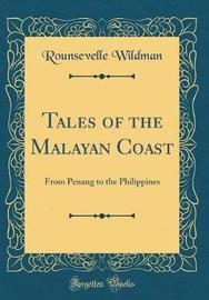Tales of the Malayan Coast by Rounsevelle Wildman image
