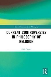 Current Controversies in Philosophy of Religion by Paul Draper image