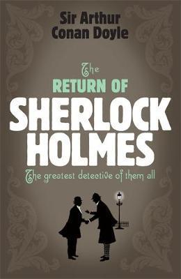 Sherlock Holmes: The Return of Sherlock Holmes (Sherlock Complete Set 6) by Arthur Conan Doyle