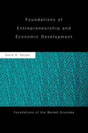 Foundations of Entrepreneurship and Economic Development by David A Harper image