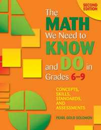 The Math We Need to Know and Do in Grades 6-9 by Pearl Gold Solomon image