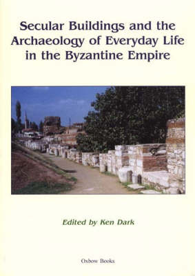 Secular Buildings and the Archaeology of Everyday Life in the Byzantine Empire image