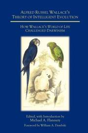 Alfred Russel Wallace's Theory of Intelligent Evolution by Michael A Flannery, PhD PhD PhD PhD PhD PhD PhD PhD image