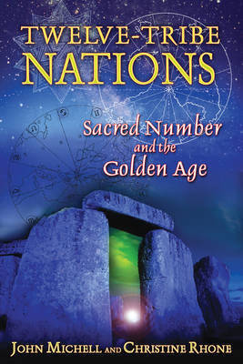 Twelve Tribe Nations by John Michell