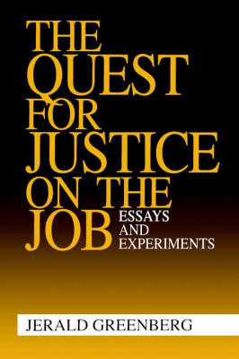 The Quest for Justice on the Job by Jerald Greenberg