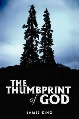 The Thumbprint of God by James King