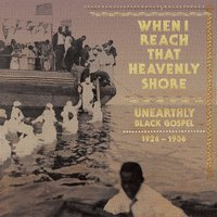 When I Reach The Heavenly Shore by Various Artists