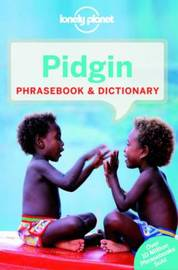Lonely Planet Pidgin Phrasebook & Dictionary by Lonely Planet