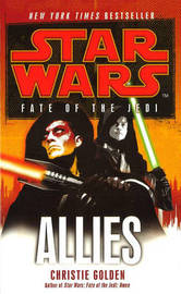 Star Wars: Fate of the Jedi - Allies by Christie Golden