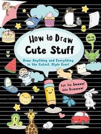 How to Draw Cute Stuff by Angela Nguyen image