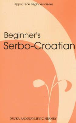 Beginner's Serbo-Croatian by Duska Radosavljevic Heaney