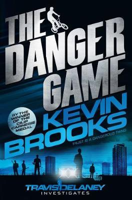 The Danger Game by Kevin Brooks