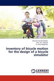 Inventory of Bicycle Motion for the Design of a Bicycle Simulator by Eric-Jan van den Ouden