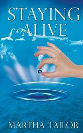 Staying Alive by Martha Tailor