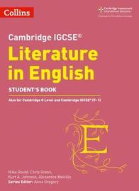 Cambridge IGCSE (TM) Literature in English Student's Book by Anna Gregory