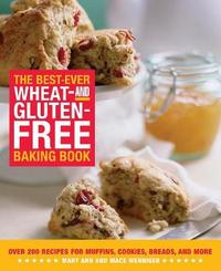 The Best-Ever Wheat-and Gluten-Free Baking Book by Mary Ann Wenniger