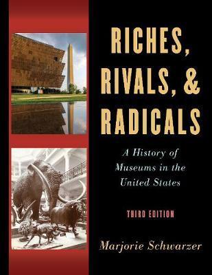 Riches, Rivals, and Radicals by Marjorie Schwarzer