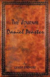 The Journal of Daniel Peaster by Genea Barmore