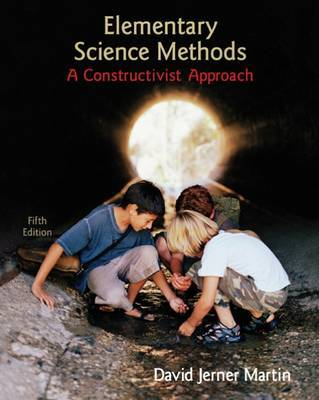 Elementary Science Methods: A Constructivist Approach by David Jerner Martin image
