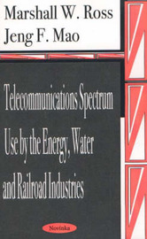 Telecommunications Spectrum Use by the Energy, Water and Railroad Industries by Marshall W. Ross image