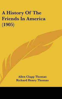 A History of the Friends in America (1905) by Allen Clapp Thomas image