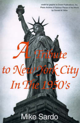A Tribute to New York City in the 1950's by Mike Sardo
