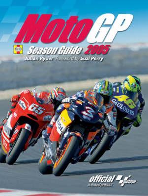 Moto GP Season Guide: 2005 by Julian Ryder
