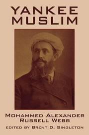 Yankee Muslim by Mohammed, Alexander Russell Webb image