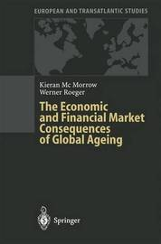 The Economic and Financial Market Consequences of Global Ageing by Kieran McMorrow