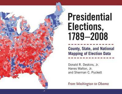 Presidential Elections, 1789-2008 by Donald R. Deskins