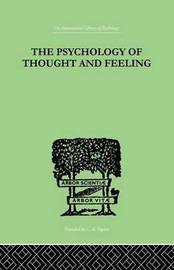 The Psychology Of Thought And Feeling by Charles Platt