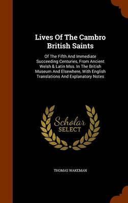Lives of the Cambro British Saints by Thomas Wakeman image