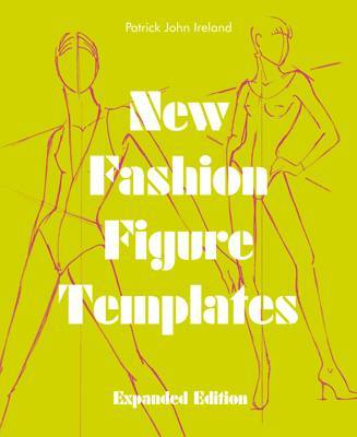 New Fashion Figure Templates - Expanded edition by Patrick John Ireland