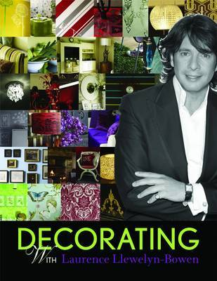 Decorating with Laurence Llewelyn-Bowen by Laurence Llewelyn-Bowen