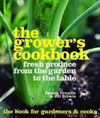 Grower's Cookbook by Dennis Greville