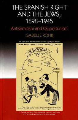 Spanish Right and the Jews, 1898-1945 by Isabelle Rohr image