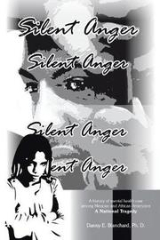 Silent Anger by Danny E Blanchard Phd