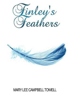 Finley's Feathers by Mary Lee Campbell-Towell
