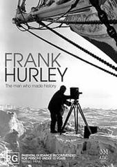 Frank Hurley - The Man Who Made History on DVD