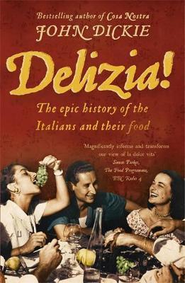 Delizia! by John Dickie