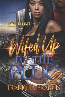 Wifed Up By The Plug 2 by Traniqua Francis