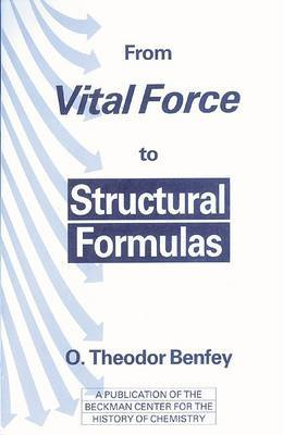 From Vital Force to Structural Formulas by Otto Theodor Benfey image