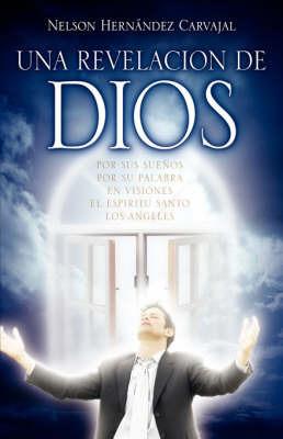 UNA Revelacion De Dios by Nelson Hernandez-Carvajal