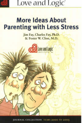 More Ideas About Parenting with Less Stress by Jim Fay