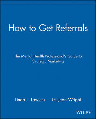 How to Get Referrals by Linda L. Lawless